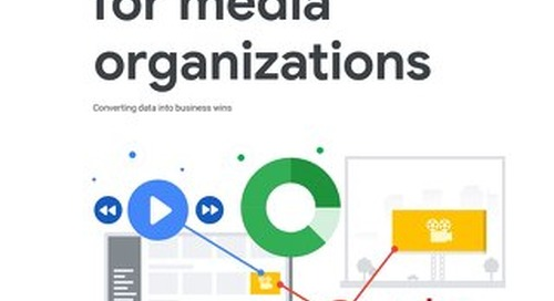 A how-to guide for media organizations: turning data into business wins