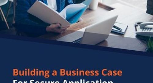 Building a Business Case for Secure Application Development