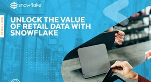 Unlock the Value of Retail Data with Snowflake