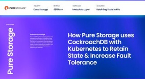 How Pure Storage uses CockroachDB with Kubernetes to Retain State & Increase Fault Tolerance