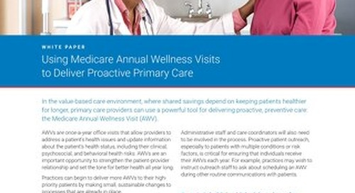 Using Medicare Annual Wellness Visits to Deliver Proactive Primary Care