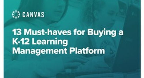 13 Must-haves for Buying a K-12 Learning Management Platform