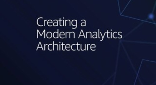 Creating a Modern Analytics Architecture