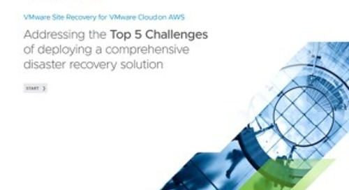VMware Cloud on AWS – Addressing the 5 Challenges of Disaster Recovery