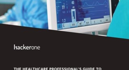 The Healthcare Professional's Guide To Reducing Risk With Responsible Disclosure
