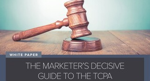 The Marketers Decisive Guide to the TCPA