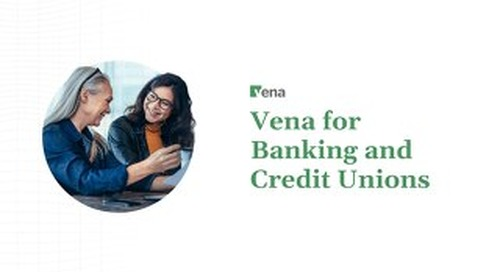 Vena Solution Brief - Banking and Credit Unions