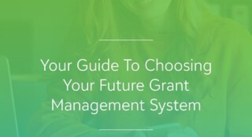 Your Guide To Choosing Your Future Grant Management System