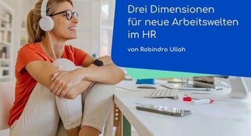3 Dimensionen für neue Arbeitswelten im HR von Robindo Ullah