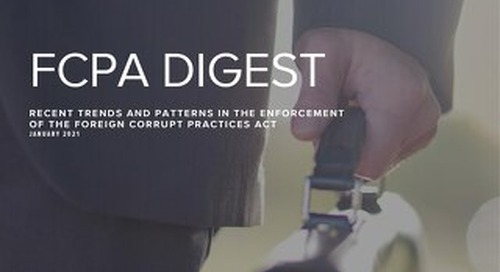 Shearman & Sterling's Recent Trends and Patterns in the Enforcement of the Foreign Corrupt Practices Act (FCPA)  FCPA Digest
