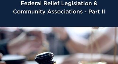 COVID-19: Federal Relief Legislation & Community Associations - Part II