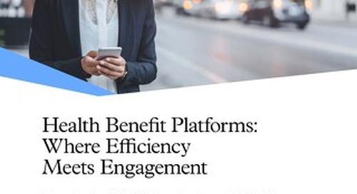 Health Benefit Platforms: Where Efficiency Meets Engagement
