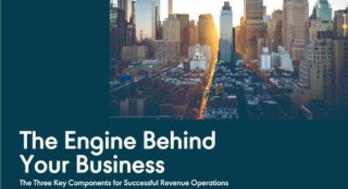 The Engine Behind Your Business: The Three Key Components for Successful Revenue Operations