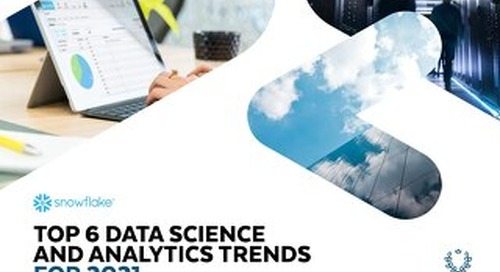 Top 6 Data Science & Analytics Trends for 2021