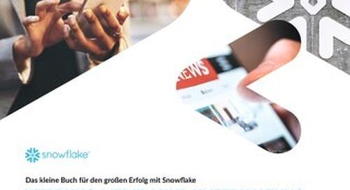 Das kleine Buch für den großen Erfolg mit Snowflake für Werbung, Medien und Unterhaltung