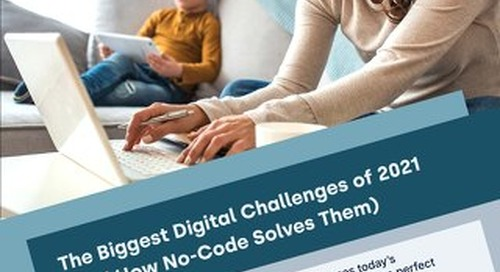 The Biggest Digital Challenges of 2021 (And How No-Code Solves Them)