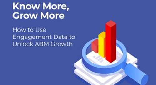 Know More, Grow More: How To Use Engagement Data to Unlock ABM Growth