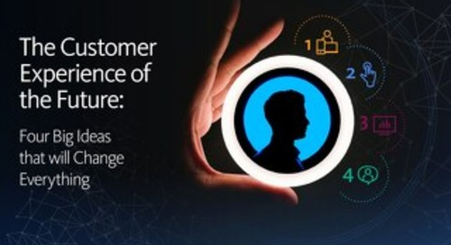 The Customer Experience of the Future: Four Big Ideas that will Change Everything