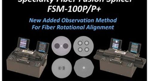 Specialty Fiber Fusion Splicer FSM-100P/P+