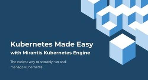 Kubernetes Made Easy with Mirantis Kubernetes Engine