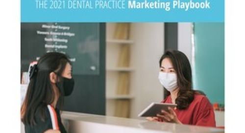 The 2021 Dental Practice Marketing Playbook