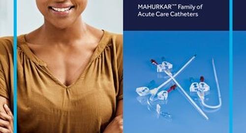 MAHURKAR™* Family of Acute Care Catheters
