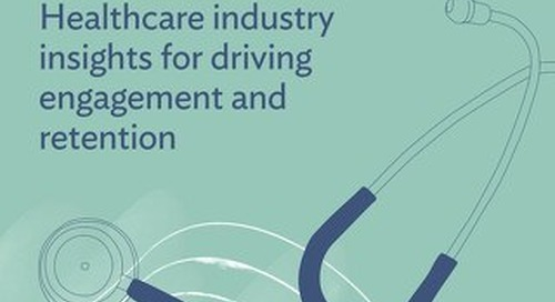 Healthcare industry insights for driving engagement and retention