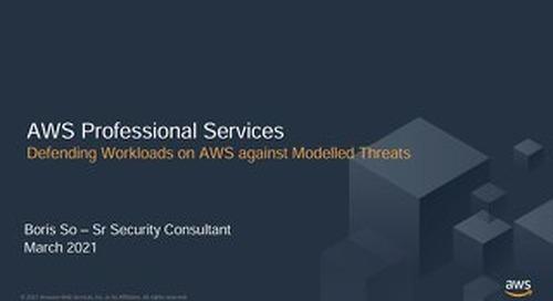 Presentation Slide - Defending Workloads on AWS against Modelled Threats