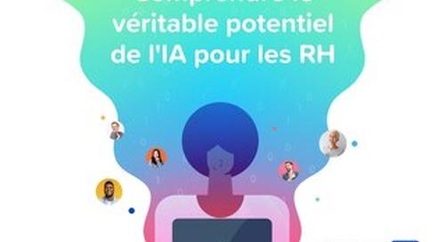 Comprendre le véritable potentiel de l'IA pour les RH