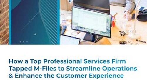 Comment une grande entreprise de services professionnels a exploité les M-Files pour optimiser ses opérations et améliorer l'expérience clie