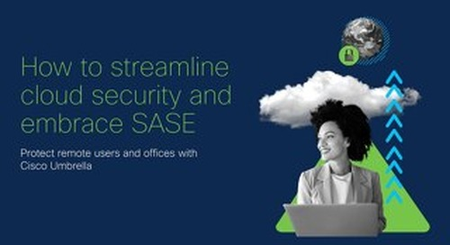 How to streamline cloud security and embrace SASE