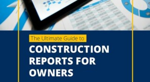 The Ultimate Guide to Construction Reports For Owners