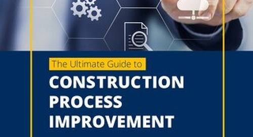 The Ultimate Guide to Construction Process Improvement
