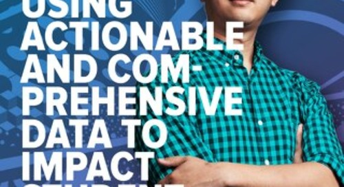 Using Timely, Actionable, and Comprehensive Data to Impact Student Success