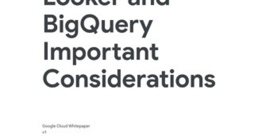Looker and BigQuery Important Considerations