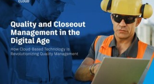 Quality and Closeout Management in the Digital Age