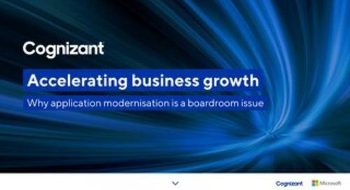 Accelerating business growth - Why application modernisation is a boardroom issue