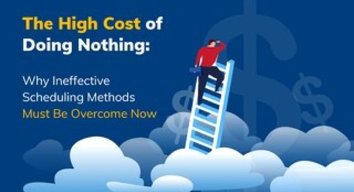 The High Cost of Doing Nothing: Why Ineffective Scheduling Methods Must Be Overcome Now