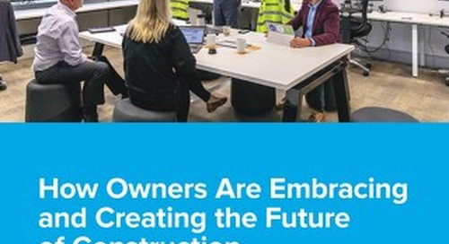 How Owners Are Embracing and Creating the Future of Construction