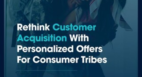 How To Accelerate Customer Acquisition with Personalized Offers to Consumer Tribes