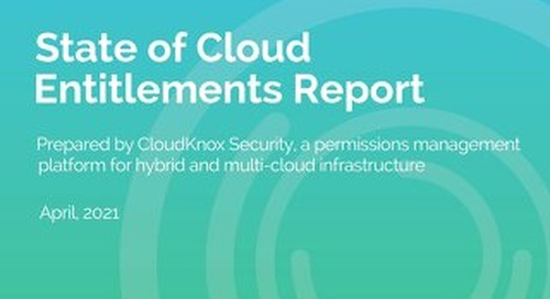 CloudKnox's Inaugural State of Cloud Entitlements Report 2021