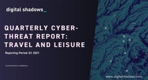 Q1 2021 Cyber Threat Report: Travel & Leisure Threats