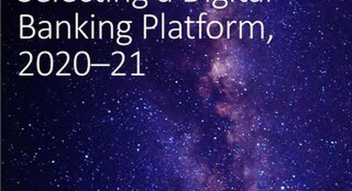 Omdia Universe Selecting a Digital Banking Platform 2020-21