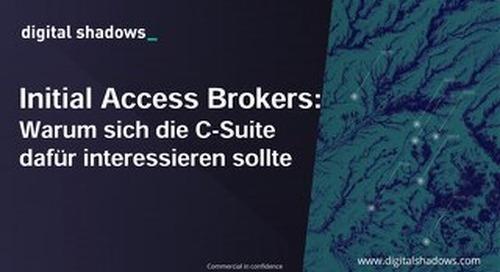 Initial Access Broker: Warum sich die C-Suite dafür interessieren sollte