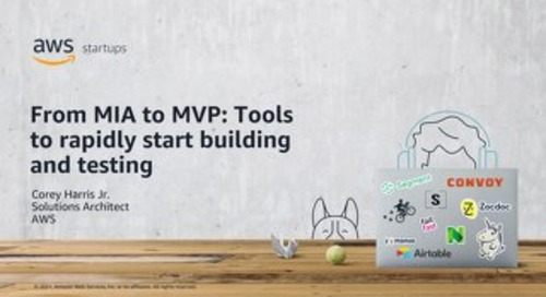 From MIA to MVP: Tools to Rapidly Start Building and Testing
