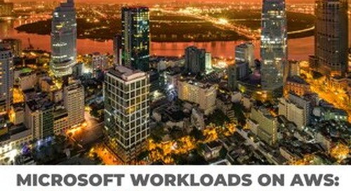 Microsoft Workloads on AWS: A Match Made in the Cloud