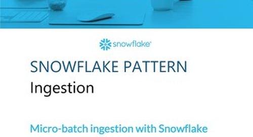 Snowflake Pattern - Ingestion - Micro-Batch Ingestion with Snowflake