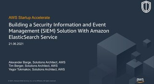 Building a Security Information and Event Management (SIEM) Solution with Amazon ElasticSearch Service