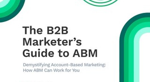 The B2B Marketer's Guide to ABM