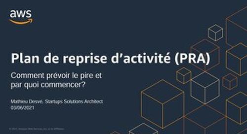 Plan de Reprise d'Activité (PRA), comment prévoir le pire et par quoi commencer?